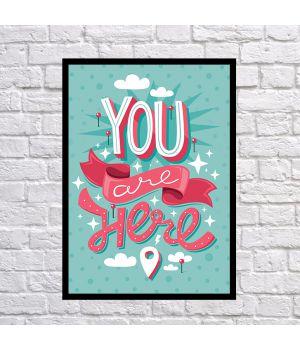 Прикольный интерьерный постер You are here, 42х59 см