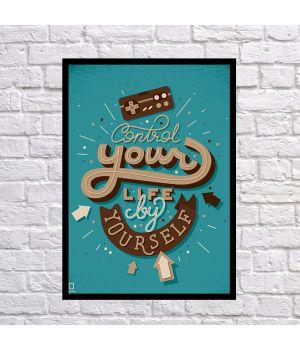 Прикольний інтер'єрний постер Control your life, 42х59 см
