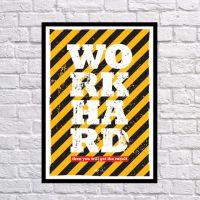 Прикольний інтер'єрний постер WORK HARD, 42х59 см