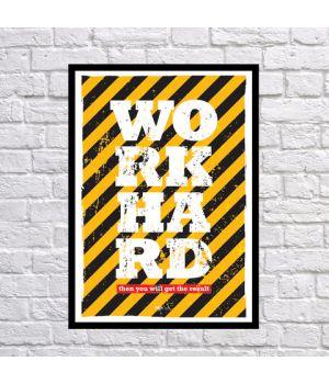 Прикольный интерьерный постер WORK HARD, 42х59 см