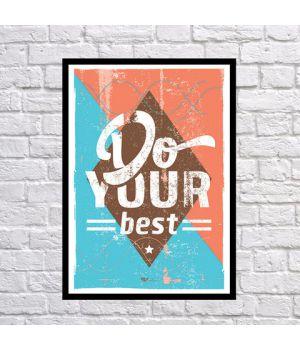 Прикольный интерьерный постер Делай всё возможное, 42х59 см